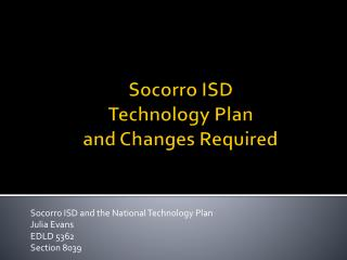 Socorro ISD  Technology Plan  and Changes Required