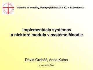 Implementácia systémov                              a niektoré moduly v systéme Moodle
