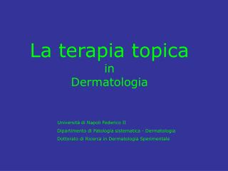 La terapia topica  in  Dermatologia