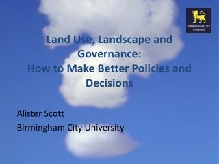 Land Use, Landscape and Governance:   How to Make Better Policies and Decisions