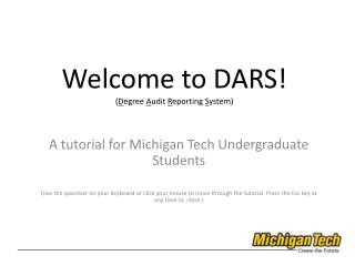 Welcome to DARS! ( D egree  A udit  R eporting  S ystem)