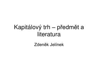 Kapit�lov� trh � p?edm?t a literatura