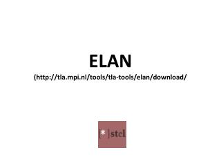 ELAN (tla.mpi.nl/tools/tla-tools/elan/download/