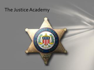 The Justice Academy
