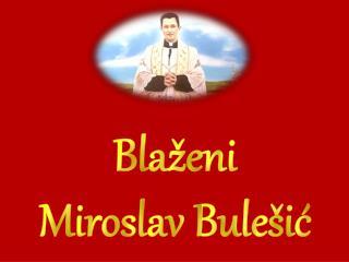 Blaženi  Miroslav  Bulešić