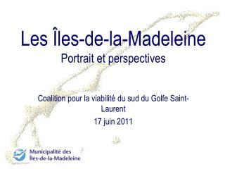 Les Îles-de-la-Madeleine Portrait et perspectives