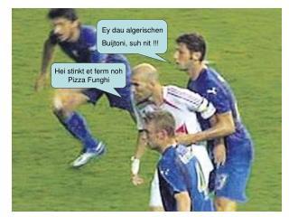Ey dau algerischen Buijtoni, suh nit !!!