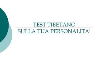 TEST TIBETANO SULLA TUA PERSONALITA'