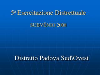 5 a  Esercitazione Distrettuale SUBV Ĕ NIO 2008