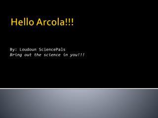 Hello Arcola!!!