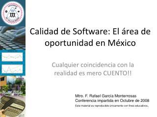 Calidad de Software: El �rea de oportunidad en M�xico