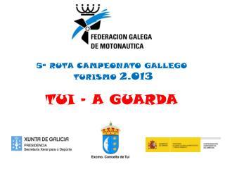 5ª RUTA CAMPEONATO GALLEGO  TURISMO  2.013 TUI - A GUARDA