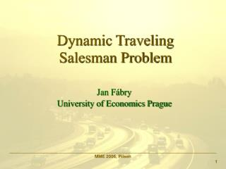 Dynamic Traveling Salesman Problem