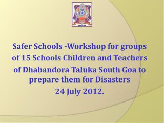 Safer Schools -Workshop for groups  of 15 Schools Children and Teachers