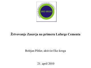 Žrtvovanje Zasavja na primeru Lafarge Cementa