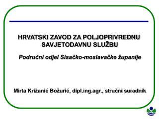 HRVATSKI ZAVOD ZA POLJOPRIVREDNU  SAVJETODAVNU SLUŽBU Područni odjel Sisačko-moslavačke županije