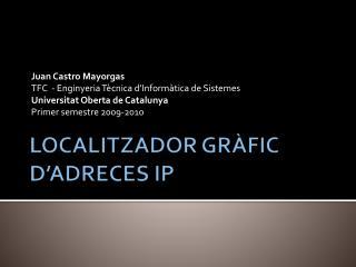 LOCALITZADOR GRÀFIC D'ADRECES IP