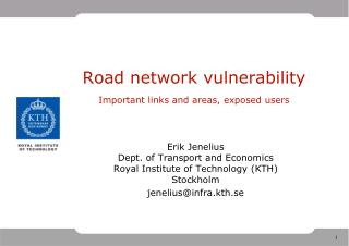 Road network vulnerability  Important links and areas, exposed users