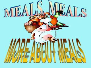 MEALS, MEALS