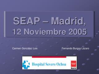 SEAP – Madrid ,  12 Noviembre 2005