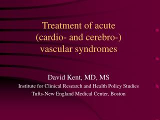 Treatment of acute  (cardio- and cerebro-)  vascular syndromes