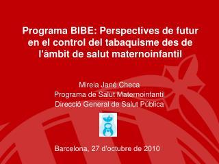 Mireia Jan� Checa Programa de Salut Maternoinfantil Direcci� General de Salut P�blica