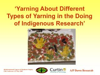 'Yarning About Different Types of Yarning in the Doing of Indigenous Research'
