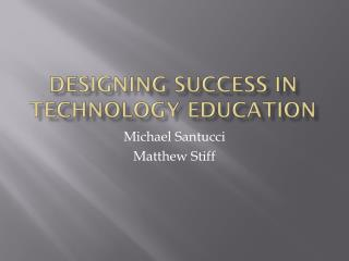 Designing Success in Technology Education