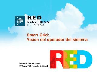 27 de mayo de 2009 2º Foro TIC y sostenibilidad