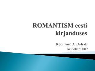 ROMANTISM eesti kirjanduses
