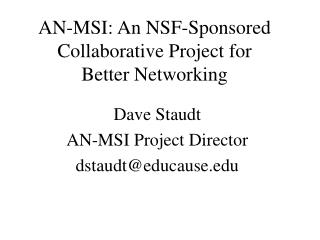AN-MSI: An NSF-Sponsored Collaborative Project for  Better Networking
