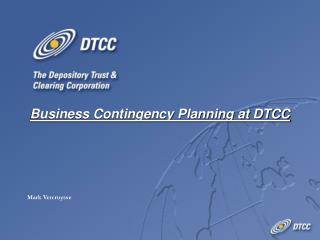 Business Contingency Planning at DTCC