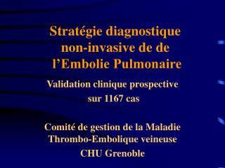 Strat�gie diagnostique  non-invasive de de  l�Embolie Pulmonaire