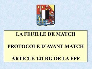 LA FEUILLE DE MATCH PROTOCOLE D�AVANT MATCH ARTICLE 141 RG DE LA FFF