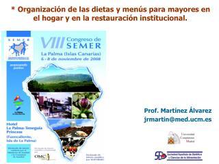 Prof. Martínez Álvarez jrmartin@med.ucm.es