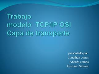 Trabajo  modelo  TCP/IP OSI Capa de transporte