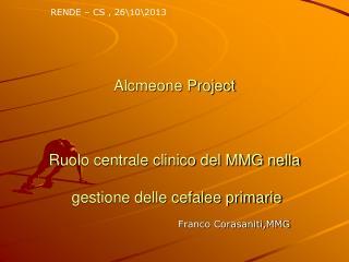 Alcmeone Project Ruolo centrale clinico del MMG nella  gestione delle cefalee primarie