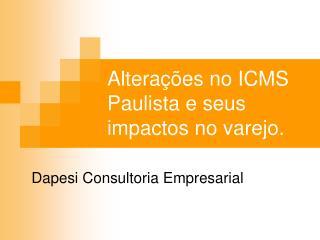 Alterações no ICMS Paulista e seus impactos no varejo.