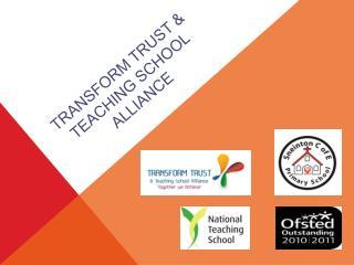 Transform Trust & Teaching School Alliance