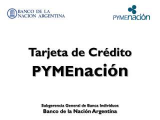 Tarjeta de Crédito PYME nación