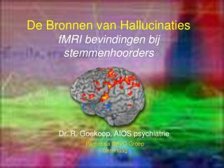 De Bronnen van Hallucinaties fMRI bevindingen bij stemmenhoorders