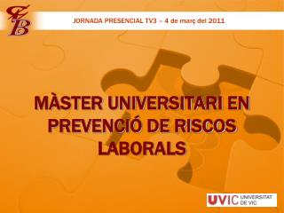 MÀSTER UNIVERSITARI EN PREVENCIÓ DE RISCOS LABORALS