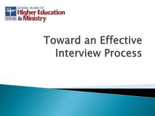 Toward an Effective Interview Process