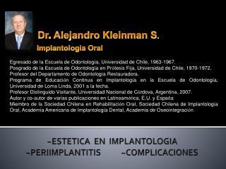 Dr. Alejandro  Kleinman  S .                 Implantologia Oral