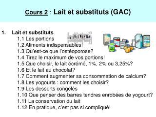 Lait et substituts 1.1 Les portions 1.2 Aliments indispensables!