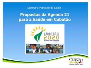 Propostas da Agenda 21  para a Saúde em Cubatão