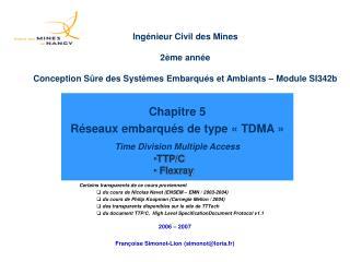 Chapitre 5 Réseaux embarqués de type «TDMA» Time Division Multiple Access