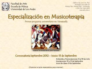 Facultad de Arte Escuela de Música Universidad de Los Andes Especialización en Musicoterapia