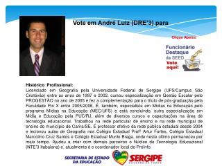 Vote em André Luiz (DRE'3) para
