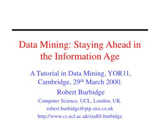 Data Mining: Staying Ahead in the Information Age